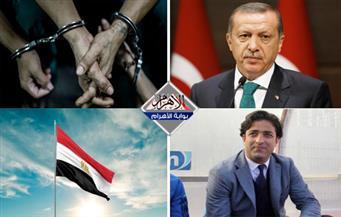 مخطط أردوغان.. حبس ضابط و3 أمناء شرطة.. قلق السيسي.. مصر تتقدم 56 مركزًا بنشرة الثالثة