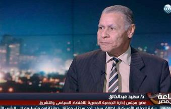 عبد الخالق: أولويات الحكومة ليست في السياق الصحيح.. ولا توجد سياسة إصلاح دون آثار جانبية