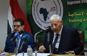 مكرم محمد أحمد للإعلاميين الأفارقة: نهدف لخدمة القارة السمراء | صور