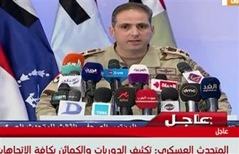 المتحدث العسكري: القضاء على 105 تكفيريين والقبض على 2820 خلال العملية سيناء 2018