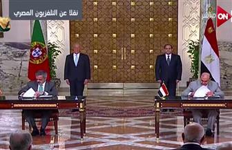 الرئيس السيسي ونظيرة البرتغالي يشهدان توقيع عدد من الاتفاقيات وبروتوكولات التعاون