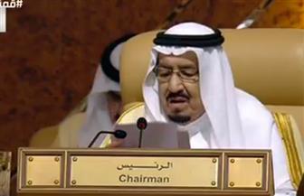 الملك سلمان: الرياض تدين الأعمال السافرة لإيران فى المنطقة.. والقدس قضية العرب الأولى