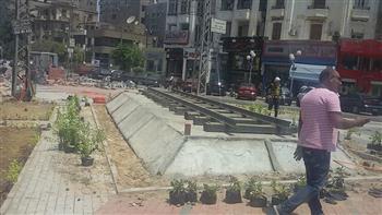 رئيس حي مصر الجديدة: استمرار تطوير ميدان الإسماعيلية تمهيدا لاستقبال أول عربة ترام