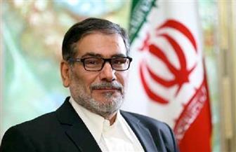 أمين المجلس الأعلى للأمن القومي الإيراني: الحوار ضرورة مع الدول المجاورة لتفادي التوترات