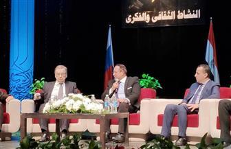 """مدير""""الثقافي الروسي"""" يكشف عن تحضيرات فعاليات عام الثقافة والحضارة المصري الروسي في 2020"""