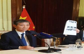 السفير الصينى فى القاهرة يتحدث عن مؤامرة لتشويه صورة بلاده | صور