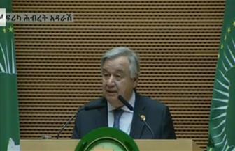 الأمين العام للأمم المتحدة: حكومات إفريقيا جعلت شعوبها مفتوحة لجميع المحتاجين.. وسندعم خطة التنمية 2063