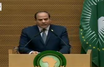 الرئيس السيسي: علينا أن نسعى سويا لطى صفحة النزاعات والصراعات فى إفريقيا