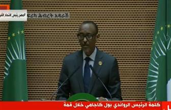 رئيس رواندا: عززنا شراكتنا مع جهات إقليمية.. ولابد من زيادة تمويل القطاع الصحى فى إفريقيا