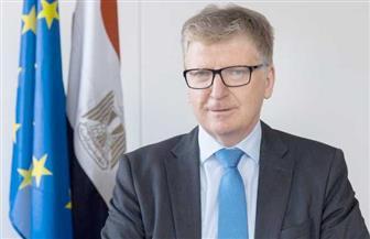 سفير الاتحاد الأوروبى بالقاهرة: مبادرة لمراجعة قواعد المنشأ في المنطقة الأورومتوسطية