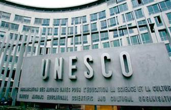 """30 يونيو.. """"اليونسكو"""" تبدأ النظر في إدراج مواقع جديدة بقوائم التراث العالمي"""