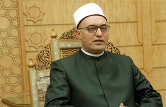 """أمين """"البحوث الإسلامية"""": مبادئ الإسلام وأصوله قائمة على ما يحفظ السلم والسلام العالمي"""