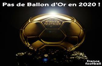 لأول مرة في تاريخها.. إلغاء جوائز الكرة الذهبية رسميا 2020