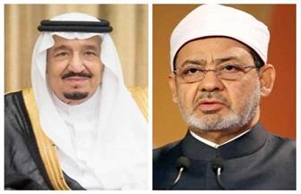 الإمام الأكبر وخادم الحرمين الشريفين يتبادلان التهاني بمناسبة عيد الأضحى المبارك