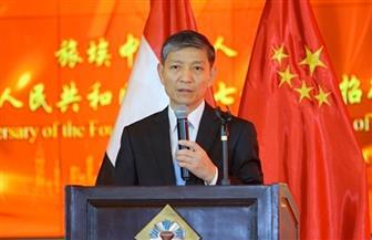 السفير الصيني بالقاهرة: العلاقات المصرية الصينية شهدت تطورا كبيرا في عهد الرئيس السيسي