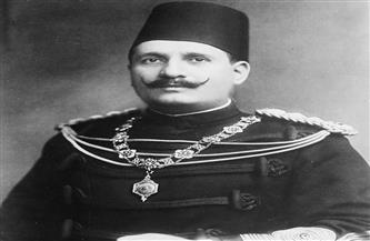 """في ذكرى ميلاده.. """"فؤاد الأول"""" السلطان الملك وأول حاكم لمصر المستقلة في التاريخ الحديث"""