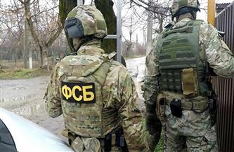 الأمن الفيدرالي الروسي يعتقل 16 متطرفًا أوكرانيا خططوا لتنظيم تفجيرات