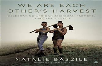 «التاريخ الأسود للزراعة الأمريكية».. عنصرية الأمس واليوم