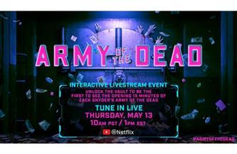"""13 مايو.. بث مباشر حصري وتجربة تفاعلية لفيلم """"Army of The Dead"""""""